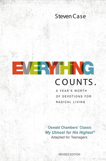 Everything Counts Revised Edition - A year's worth of devotions for radical living ebook by Steven L. Case