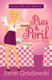 Pies & Peril - Culinary Competition Mysteries book #1 ebook by Janel Gradowski
