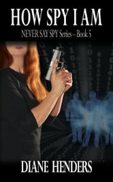 How Spy I Am ebook by Diane Henders