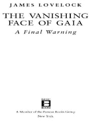 The Vanishing Face of Gaia - A Final Warning ebook by James Lovelock
