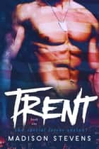 Trent ebook by Madison Stevens