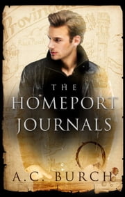 The HomePort Journals - A Provincetown Fantasia ebook by A.C. Burch