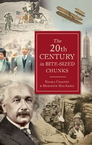 The 20th Century in Bite-Sized Chunks ebook by Nicola Chalton,Meredith MacArdle