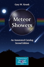 Meteor Showers - An Annotated Catalog ebook by Gary W. Kronk