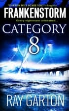 Frankenstorm: Category 8 ebook by Ray Garton