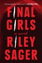 Final Girls - A Novel ebook de Riley Sager