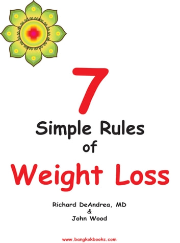 7 Simple Rules of Weight Loss ebook by Richard DeAndrea,John Wood