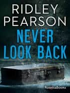 Never Look Back ebook by Ridley Pearson