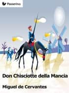 Don Chisciotte della Mancia ebook by Miguel de Cervantes