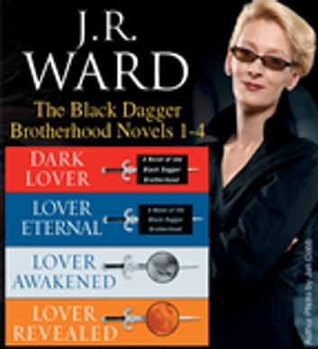 J.R. Ward The Black Dagger Brotherhood Novels 1-4 ebook by J.R. Ward