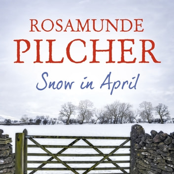 Snow in April audiobook by Rosamunde Pilcher