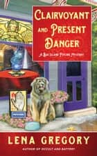 Clairvoyant and Present Danger ebook by Lena Gregory