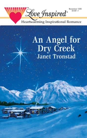 An Angel for Dry Creek (Mills & Boon Love Inspired) ebook by Janet Tronstad