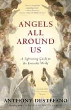 Angels All Around Us ebook by Anthony DeStefano