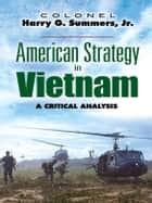 American Strategy in Vietnam ebook by Col. Harry G Summers Jr.