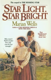 Star Light, Star Bright (Starlight Trilogy Book #2) ebook by Marian Wells
