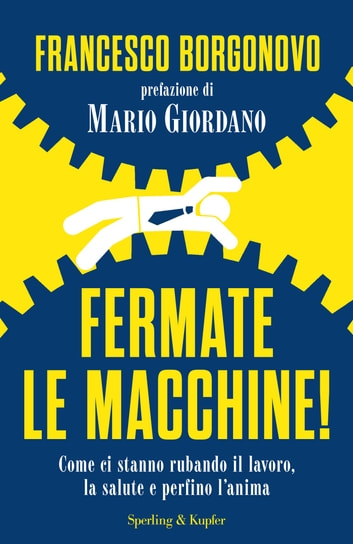 Fermate le macchine! eBook by Francesco Borgonovo