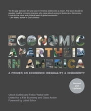 Economic Apartheid In America - A Primer On Economic Inequality & Insecurity ebook by Chuck Collins,Felice Yeskel,United for a Fair Economy