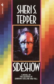 Sideshow ebook by Sheri S. Tepper