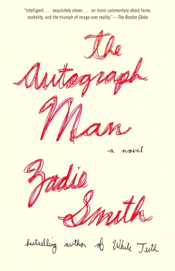 The Autograph Man - A Novel ebook by Zadie Smith