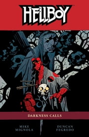 Hellboy Volume 8: Darkness Calls ebook by Mike Mignola,Various Artists