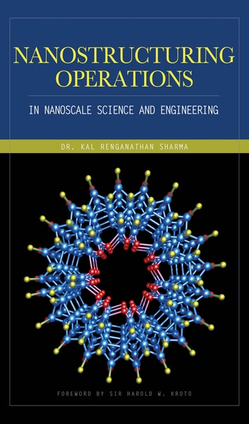 Nanostructuring Operations in Nanoscale Science and Engineering ebook by Kal Renganathan Sharma