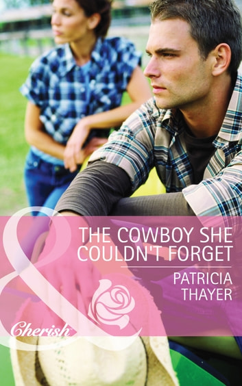 The Cowboy She Couldn't Forget (Mills & Boon Cherish) (Slater Sisters of Montana, Book 1) ebook by Patricia Thayer