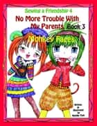 "Sewing a Friendship 4 ""No More Troubles With my Parents"" Book 1 ""Monkey Faces"" ebook by Natalie Tinti"