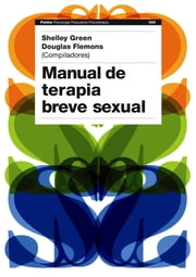 Manual de terapia breve sexual ebook by Douglas Flemons,Shelley Green