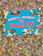 Where's The Meerkat? On Holiday ebook by Paul Moran