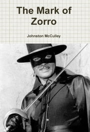 The Mark of Zorro ebook by Johnston D. McCulley