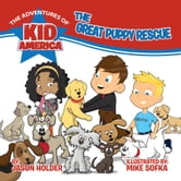 The Adventures of Kid America: The Great Puppy Rescue ebook by Jason Holder