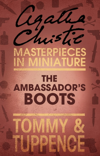 The Ambassador's Boots: An Agatha Christie Short Story ebook by Agatha Christie