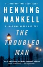 The Troubled Man ebook by Henning Mankell,Laurie Thompson