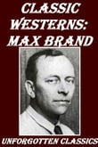Classic Westerns: Max Brand