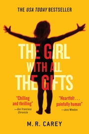 The Girl With All the Gifts ebook by M. R. Carey