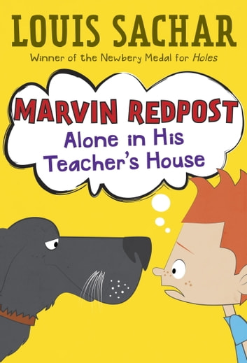 Marvin Redpost #4: Alone in His Teacher's House ebook by Louis Sachar