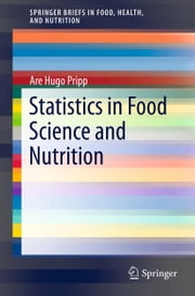 Statistics in Food Science and Nutrition ebook by Are Hugo Pripp
