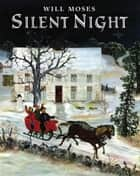 Silent Night ebook by Will Moses
