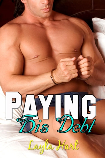 Paying His Debt ebook by Layla Hart