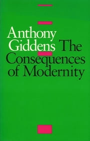 The Consequences of Modernity ebook by Anthony Giddens