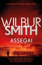 Assegai - The Courtney Series 13 電子書 by Wilbur Smith