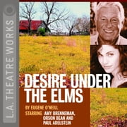 Desire Under the Elms audiobook by Eugene O'Neill