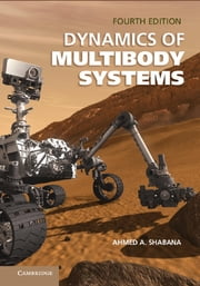Dynamics of Multibody Systems ebook by Ahmed A. Shabana