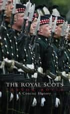 The Royal Scots ebook by Trevor Royle