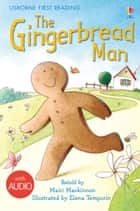 The Gingerbread Man: Usborne First Reading: Level Three ebook by Mairi Mackinnon, Elena Temporin