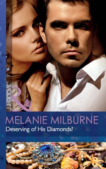 Deserving of His Diamonds? (Mills & Boon Modern) (The Outrageous Sisters, Book 1) 電子書籍 by Melanie Milburne