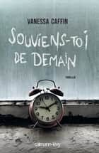 Souviens-toi de demain ebook by Vanessa Caffin