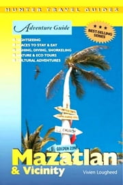 Mazatlan Adventure Guide ebook by Kobo.Web.Store.Products.Fields.ContributorFieldViewModel