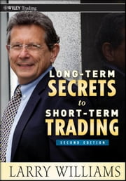 Long-Term Secrets to Short-Term Trading ebook by Larry Williams